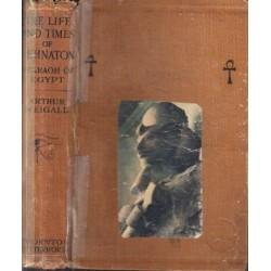 The Life and Times of Akhnaton, Pharaoh of Egypt