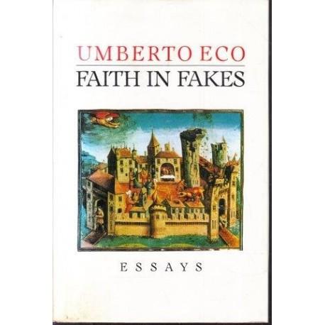 Faith in Fakes: Essays