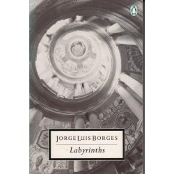 Labyrinths: Selected Stories And Other Writings