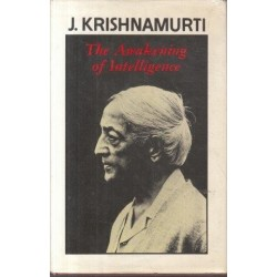 Krishnamurti: The Awakening of Intelligence