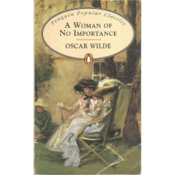 A Woman Of No Importance (Penguin Popular Classics)