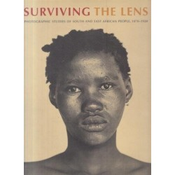 Surviving the Lens: Photographic studies of South & East African People 1870-1920