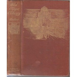 Old Cape Colony: A Chronicle of Her Men and Houses from 1652-1806