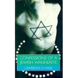Confessions of a Jewish Wagnerite: Being Gay and Jewish in America