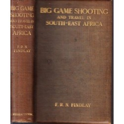 Big Game Shooting and Travel in South-East Africa