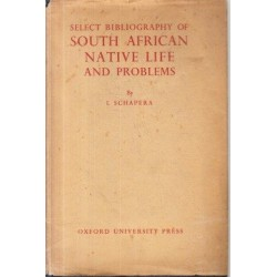 Select Bibliography of South African Native Life and Problems