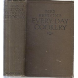 Mrs Beeton's Everyday Cookery With About 2,500 Practical Recipes