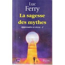 Apprendre a Vivre: Tome 2 La Sagesse Des Mythes