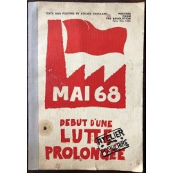 Mai 68. Debut d'une Lutte Prolongee. Posters from The Revolution Paris May 1968