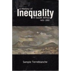A History Of Inequality In South Africa 1652-2002