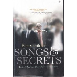 Songs and Secrets - South Africa from Liberation to Governance (Signed)