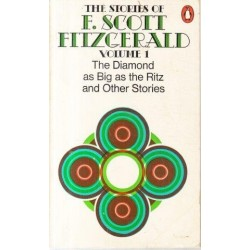 The Stories of F. Scott Fitzgerald Vol. 1: The Diamond As Big As The Ritz And Other Stories