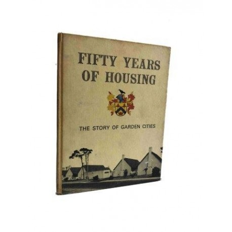 Fifty Years of Housing. The Story of Garden Cities
