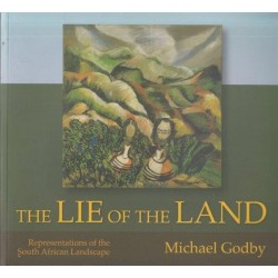 The Lie of the Land, Representations of the South African Landscape