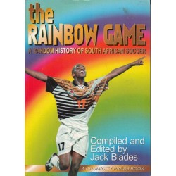 The Rainbow Game - A Random History of South African Soccer