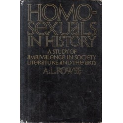 Homosexuals In History: A Study of Ambivalence in Society, Literature and the Arts