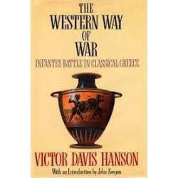 The Western Way of War - Infantry Battle in Classical Greece
