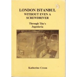 London Istanbul without Even a Screwdriver: Through Tito's Jugoslavia