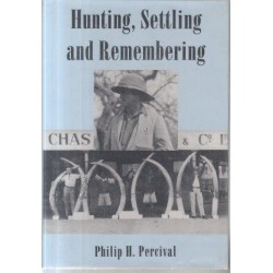 Hunting, Settling and Remembering