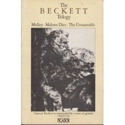 The Beckett Trilogy: Molloy, Malone Dies, The Unnamable