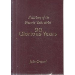 90 Glorious Years: A History of the Victoria Falls Hotel