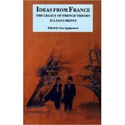 Ideas from France: The Legacy of French Thoery, ICA Documents