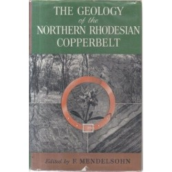 The Geology of the Northern Rhodesian Copperbelt