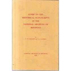 Guide to the Historical Manuscripts in the National Archives of Rhodesia