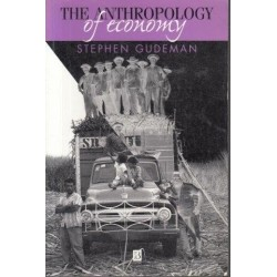The Anthropology Of Economy: Community, Market, And Culture