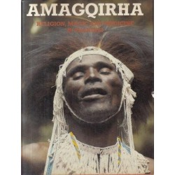 Amagqirha: Religion, Magic, and Medicine in Transkei