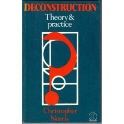 Deconstruction, Theory and Practice