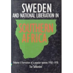 Sweden and National Liberation in Southern Africa 2 Volumes