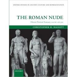 The Roman Nude: Heroic Portrait Statuary 200 BC-AD 300