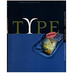 Type Graphics: the Power of Type in Graphic Design