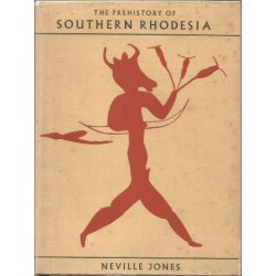 The Prehistory of Southern Rhodesia - Museum Memoir No 2
