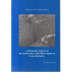 A Diachronic Analysis Of The Architecture Of The Hill Complex At Great Zimbabwe