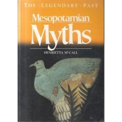 Mesopotamian Myths (The Legendary Past)