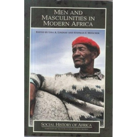 Men and Masculinities in Modern Africa