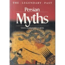 Persian Myths (The Legendary Past)