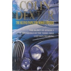 The Colin Dexter 2nd Inspector Morse Omnibus: The Secret of Annexe 3: The Riddle of the Third Mile: Last Seen Wearing