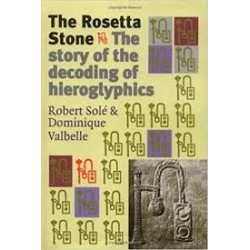 The Rosetta Stone : The Story of the Decoding of Egyptian Hieroglyphics
