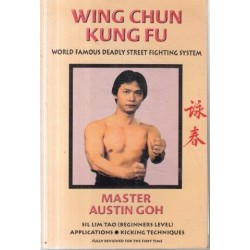 Wing Chun Kung Fu World Famous Deadly Street Fighting System