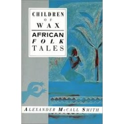Children of Wax: African Folk Tales