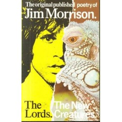 The Lords & The New Creatures: The Original Unpublished Poetry of Jim Morrison