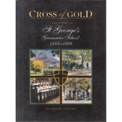 Cross of Gold - the Story of St George's Grammar School