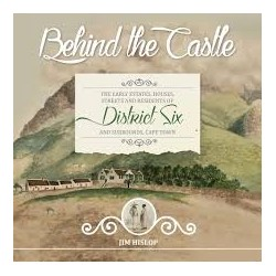 Behind the Castle - The Early Estates, Hoses, streets & Residents of District Six  &Surrounds