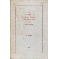 A History of the Regular and Emergency Paper Money Issues of South Africa (Signed)