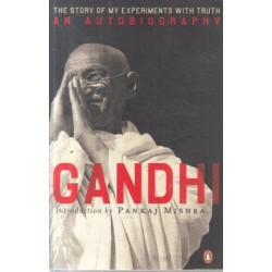 Gandhi - An Autobiography: Or The Story Of My Experiments With Truth
