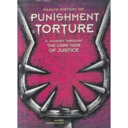 History of Punishment & Torture: A Journey Through the Dark Side of Justice