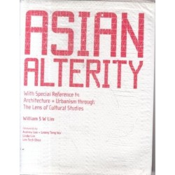 Asian Alterity:With Special Reference to Architecture and Urbanism through the Lens of Cultural Studies